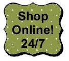 Click here to shop online 24/7!
