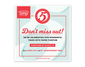 Paper Pumpkin 5-yr Anniversary!! Don't miss out!!