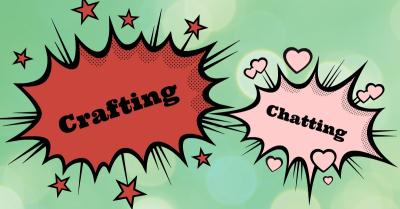 Crafting  & Chatting